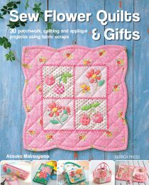 Sew Flower Quilts & Gifts - Quilt Book