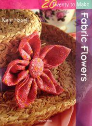 Twenty To Make Fabric Flowers